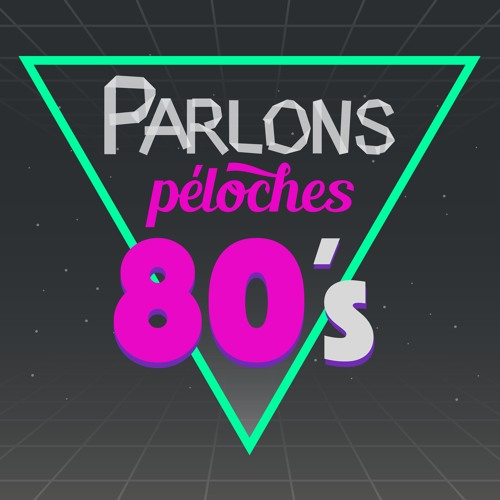 Parlons Péloches 80's #6 - La comédie française