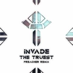 INVADE - The Truest (Preacher Remix)