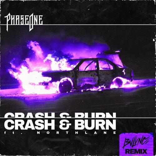 PhaseOne - Crash & Burn (feat. Northlane) [BVLVNCE Remix]