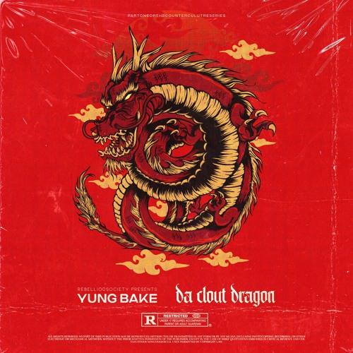 Yung Bake Da Clout Dragon