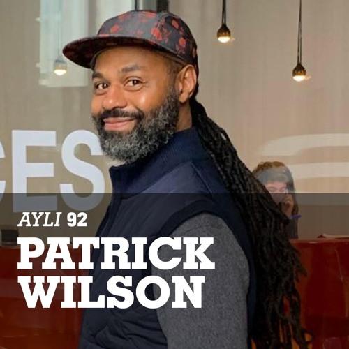 AYLI Podcast #92 - Patrick Wilson
