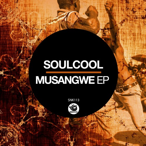 Soulcool - Musangwe Ep - SNK113
