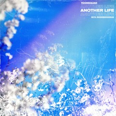 ToonSquad - Another Life (feat. Bensbeendead.)