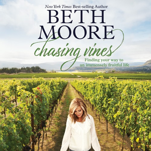 """""""Chasing Vines"""" written and read by Beth Moore"""