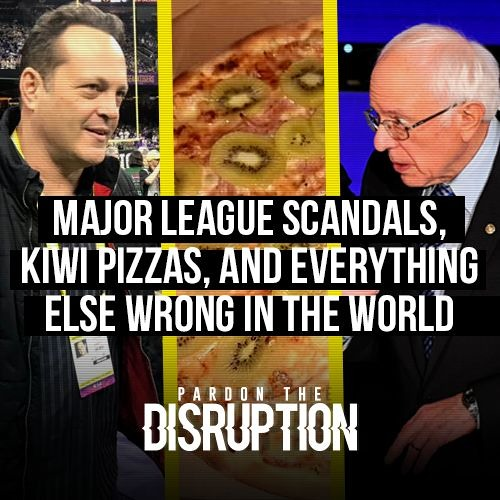 Major League Scandals, Kiwi Pizzas, And Everything Else Wrong In The World | Ep. 012