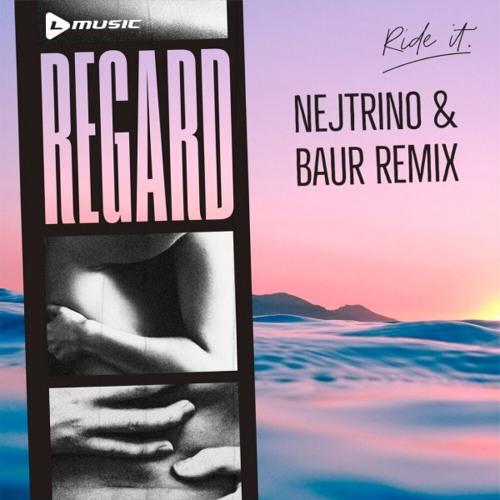 Regard - Ride It (Nejtrino & Baur Remix)[Free Download]