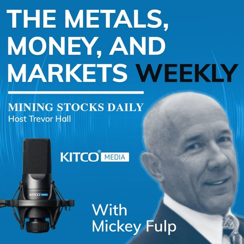 The Metals, Money, and Markets Weekly by Mickey Fulp - January 17, 2020
