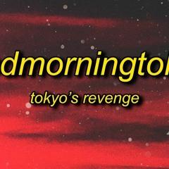 GOODMORNINGTOKYO [INSTRUMENTAL] TOKYO'S REVENGE
