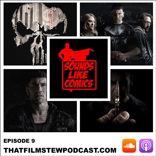 Sounds Like Comics Ep 9 - Marvel's The Punisher (Season 1)