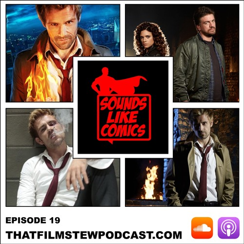 Sounds Like Comics Ep 19 - Constantine (TV Series 2014 - 2015)