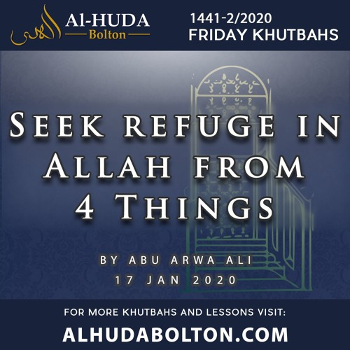 Khutbah: Seek Refuge in Allah from Four Things