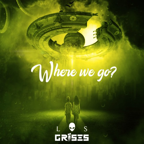 Where We Go?