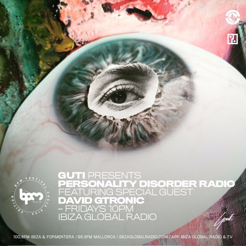 PERSONALITY DISORDER  RADIO - EPISODE 004 - THE BPM FESTIVAL SPECIAL -  Special Guest  David Gtronic