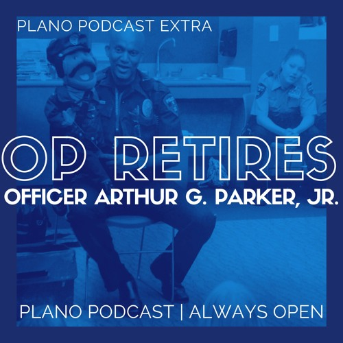 Podcast Extra | Officer Parker Retires