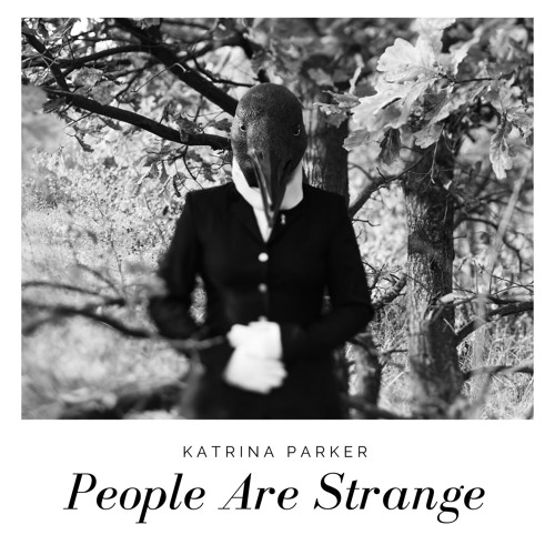 People Are Strange (The Doors)  - Katrina Parker cover
