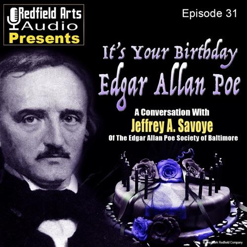Episode 31 - It's Your Birthday Edgar Allan Poe - A Conversation with Jeff Savoye