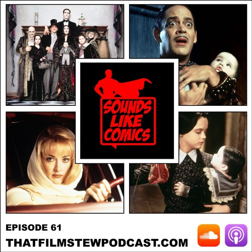 Sounds Like Comics Ep 61 - Addams Family Values (Movie 1993)