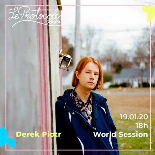 World Session • Derek Piotr - 19.01.20