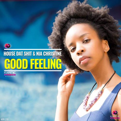 House Dat Shit & Nia Christine - Good Feeling (Original Mix)