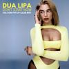 Dua Lipa - Don't Start Now (Jolyon Petch Remix) FREE DOWNLOAD