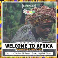 Welcome To Africa Vol 11 - The Year Of Return x Zanku Leg Work Edition - By @DJScyther