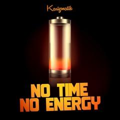 Karizmatik- No Time Or Energy