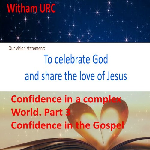 Confidence in a complex world. Part 3: Confiidence In The Gospel. 1 Peter ch 1 vs 3-12