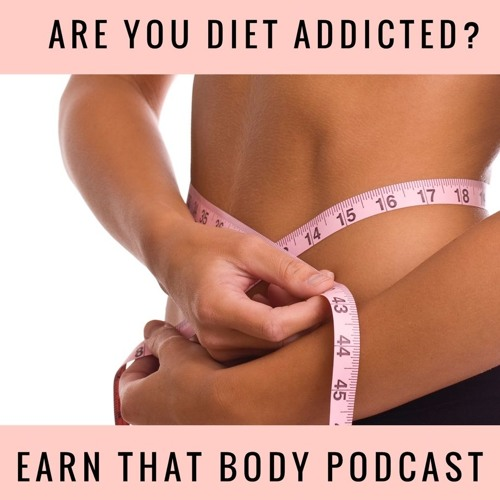 #169 Are You Diet Addicted?