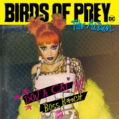 Doja Cat - Boss B*tch(from Birds of Prey: The Album)