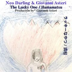 Neo Darling & Giovanni Asteri - The Lucky One / Hamamatsu (ラッキーなやつ / 浜松)