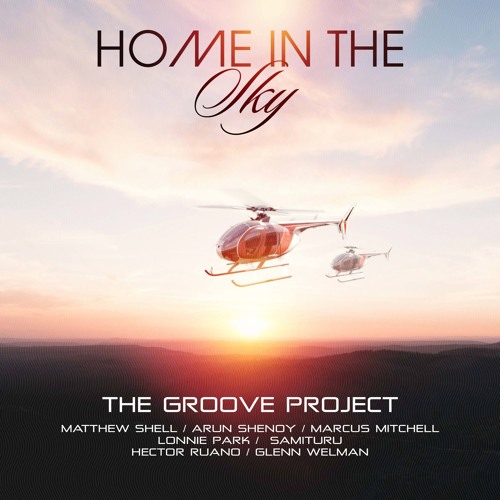 The Groove Project - Home In The Sky