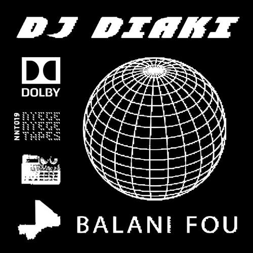 NNT019 DJ DIAKI: 'BALAN FOU' ALBUM PREVIEW BUT SHOW DD 1