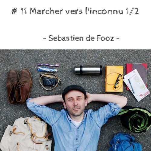 # 11 La découverte de l'inconnu - Sebastien de Fooz 1/2