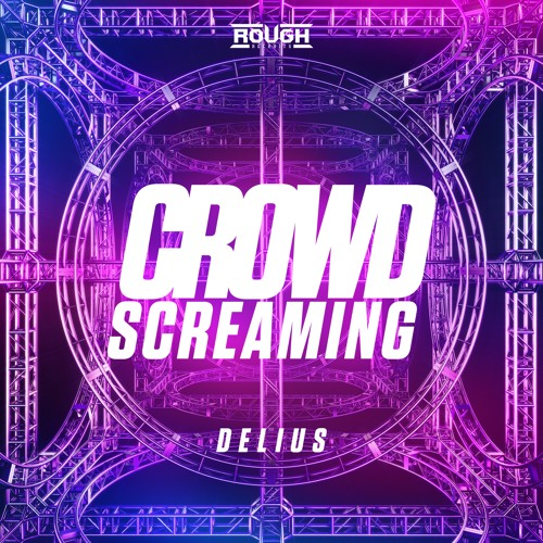 Delius - Crowd Screaming (OUT NOW)