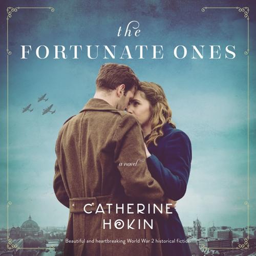 The Fortunate Ones by Catherine Hokin, read by Jasmine Blackborow