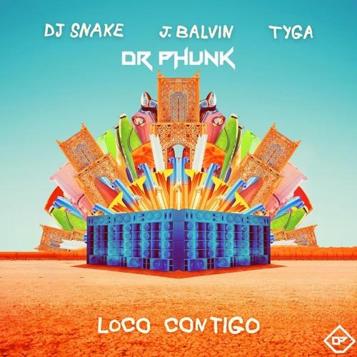 DJ Snake & J Balvin Feat. Tyga - Loco Contigo (Dr Phunk Remix)