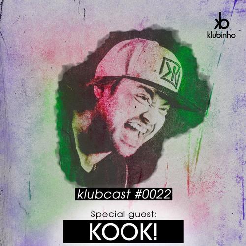 KLUBCAST0022 - Special Guest KOOK!