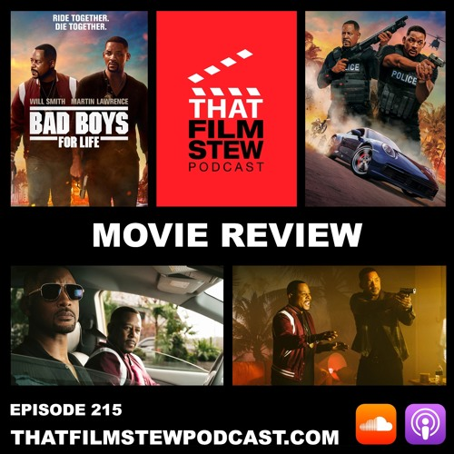 That Film Stew Ep 215 - Bad Boys for Life (Review)