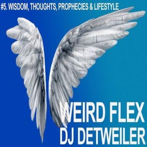 Weird Flex - Chapter 5: Wisdom, Thoughts, Prophecies & Lifestyle