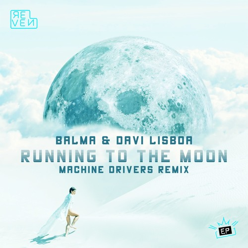 Balma & Davi Lisboa - Running To The Moon (Machine Drivers Remix) [OUT NOW]