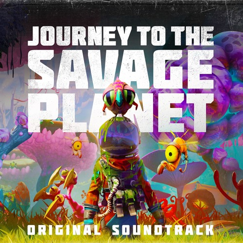 Journey To The Savage Planet OST