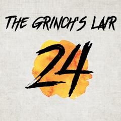 The Grinch's Lair 24 | Jordan Moore