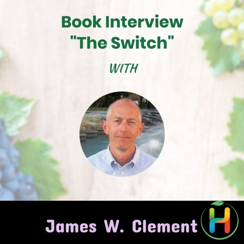 """Book Interview """"The Switch: Ignite Your Metabolism with Intermittent Fasting"""" with James W. Clement"""