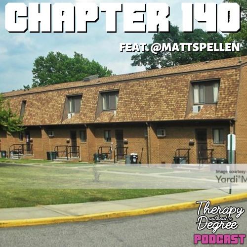 Chapter 140: Role Reversal Feat. @MattSpellen (Joe Interview)