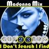 MADONNA MIX - I Don't Search I Find (adr23mix) OBSESSIVE CLUB MIX Special DJs Editions BIG ROOM 2