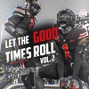 Download Let the Good Times Roll [Vol. 2] (UCLA, Kanye, No Sleep, No Hands, Levels, Runaway +) Mp3
