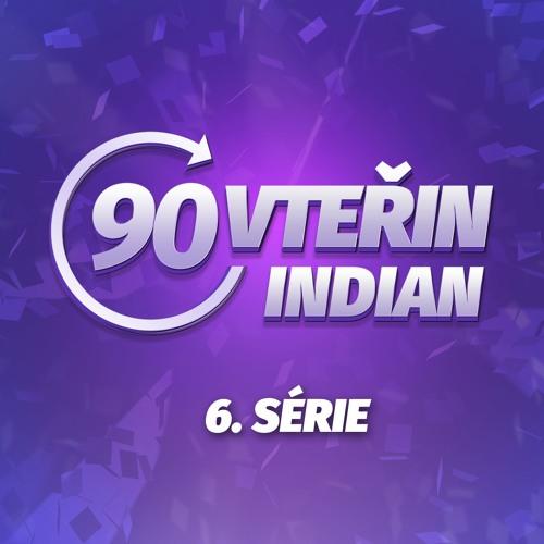 90VTEŘIN 6. série (INDIANTVCZ)