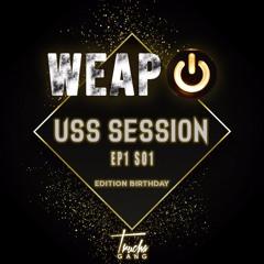 Dj Weapon - USS SESSION Ep1 (Birthday) S01 (TRUCHAGANG)