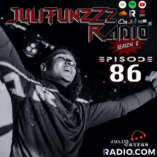 JuliTunzZz Radio Episode 86