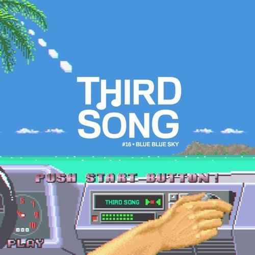 Third Song #16 - Blue Blue Sky